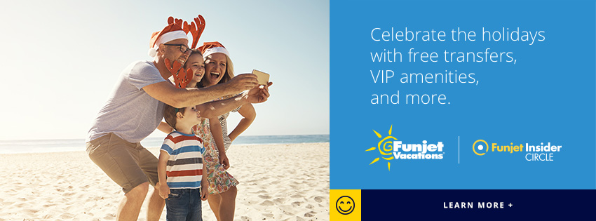 Celebrate the holidays with free transfers, VIP amenities and more. Funjet Vacations. Click to learn more.